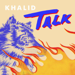 Talk (Single) - Khalid