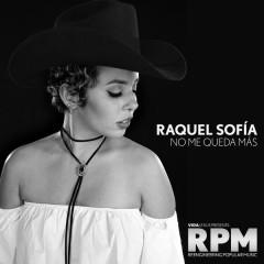 No Me Queda Más - Raquel Sofía