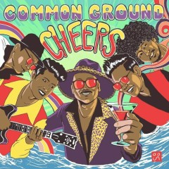 Cheers (Single) - Common Ground