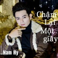 Chậm Lại Một Giây (Single) - Nam Hy