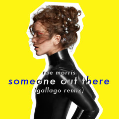 Someone Out There (Gallago Remix) - Rae Morris