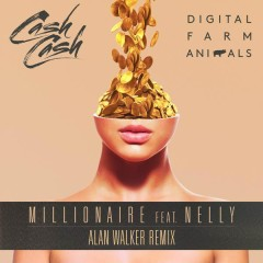 Millionaire (Alan Walker Remix) - Digital Farm Animals,Cash Cash,Nelly