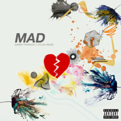 Mad (Single) - Sammy Pharaoh, Dylan Reese