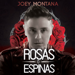 Rosas O Espinas (Single) - Joey Montana