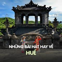 Những Bài Hát Hay Về Huế - Various Artists