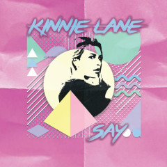 Say (Single) - Kinnie Lane