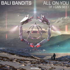 All On You (If I Can See) - Bali Bandits
