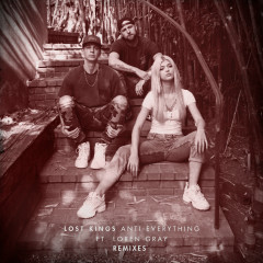 Anti-Everything (Remixes) - Lost Kings, Loren Gray