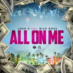 All On Me (Single) - Josh X