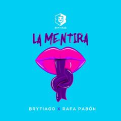 La Mentira (Single) - Brytiago, Rafa Pabon