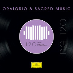 DG 120 – Oratorio & Sacred Music - Various Artists