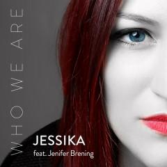 Who We Are (Single) - Jessika