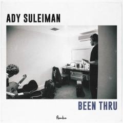 Been Thru (Single) - Ady Suleiman