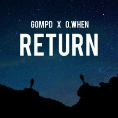 Return (Single) - GomPD, O.When