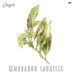 Sembrando Laureles - Danger
