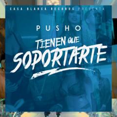 Tienen Que Soportarte (Single) - Pusho