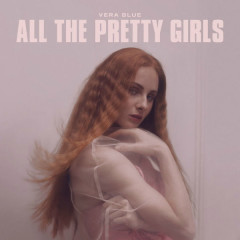 All The Pretty Girls (Single) - Vera Blue