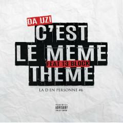 C'est Le Même Thème (Single) - DA Uzi