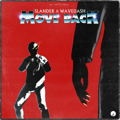 Move Back (Single) - Slander, Wavedash