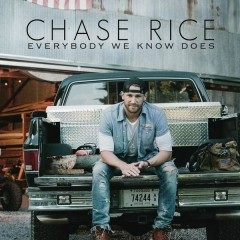 Everybody We Know Does - Chase Rice