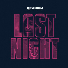 Last Night (Single) - Kranium