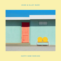 Happy Now (Remixes) - Zedd