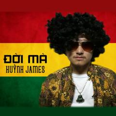 Đời Mà (Single) - Huỳnh James