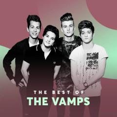 Những Bài Hát Hay Nhất Của The Vamps - The Vamps