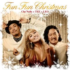 Fun Fun Christmas - Che'Nelle,TEE,Leo