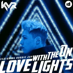 Love With The Lights On - KVR,Robbie Jay