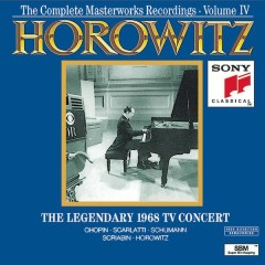 The Complete Masterworks Recordings, Vol. 4: The Legendary 1968 TV Concert - Vladimir Horowitz