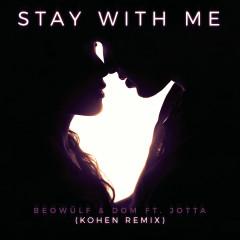 Stay With Me (Kohen Remix) - Beowülf, DOM, Jotta