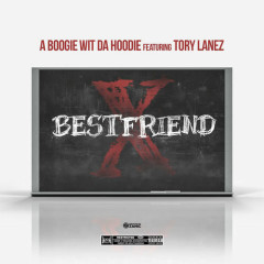 Best Friend (Single) - A Boogie Wit Da Hoodie