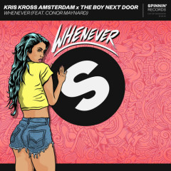 Whenever (Single) - Kris Kross Amsterdam, The Boy Next Door