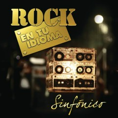 Rock en Tu Idioma Sinfónico - Various Artists