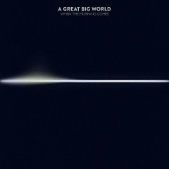 All I Want Is Love - A Great Big World