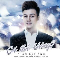 Có Thể Không (Single) - Phan Duy Anh