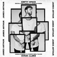Empty Space (Remix) - James Arthur, Digital Farm Animals, Franklin