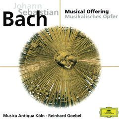 Bach, J.S.: Musical Offering; Harpsichord Sonata No.2 etc. - Musica Antiqua Köln,Reinhard Goebel