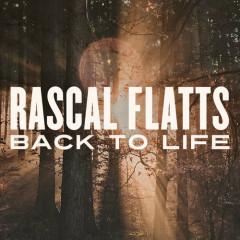 Back to Life (Single) - Rascal Flatts