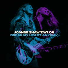 Break My Heart Anyway - Joanne Shaw Taylor