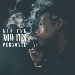 Now It's Personal - Kid Ink