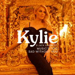 Music's Too Sad Without You (Edit) - Kylie Minogue, Jack Savoretti