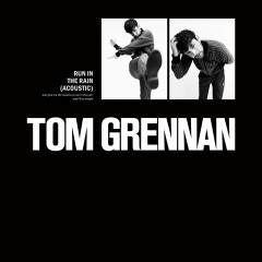 Run in the Rain (Acoustic) - Tom Grennan