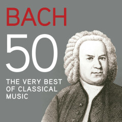 Bach 50, The Very Best Of Classical Music - Various Artists