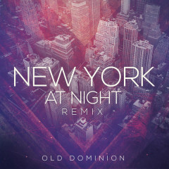 New York At Night (Remix) - Old Dominion