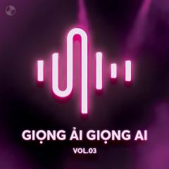 Giọng Ải Giọng Ai Vol 3 - Various Artists