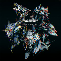 Left Alive - MAN WITH A MISSION
