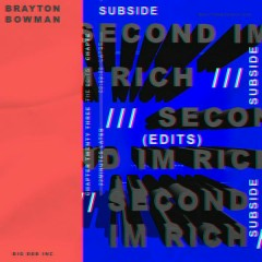 THE SECOND I'M RICH (EDIT) - Subside,Brayton Bowman
