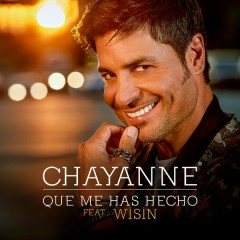 Qué Me Has Hecho - Chayanne,Wisin